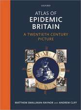 Atlas of Epidemic Britain: A Twentieth Century Picture