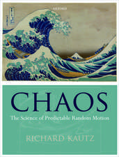 Chaos: The Science of Predictable Random Motion