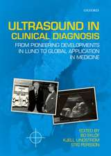 Ultrasound in Clinical Diagnosis: From pioneering developments in Lund to global application in medicine