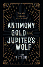 Antimony, Gold, and Jupiter's Wolf