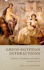 Greco-Egyptian Interactions: Literature, Translation, and Culture, 500 BC-AD 300