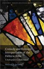 Comedy and Feminist Interpretation of the Hebrew Bible: A Subversive Collaboration