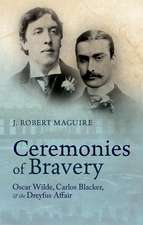 Ceremonies of Bravery: Oscar Wilde, Carlos Blacker, and the Dreyfus Affair
