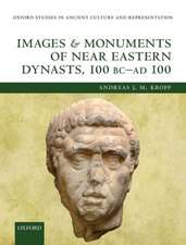 Images and Monuments of Near Eastern Dynasts, 100 BC—AD 100