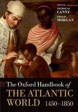 The Oxford Handbook of the Atlantic World: 1450-1850