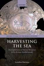 Harvesting the Sea: The Exploitation of Marine Resources in the Roman Mediterranean