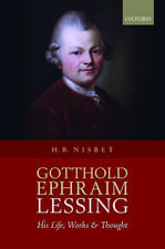 Gotthold Ephraim Lessing: His Life, Works, and Thought