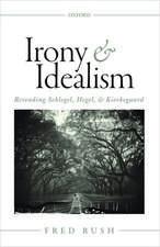 Irony and Idealism: Rereading Schlegel, Hegel, and Kierkegaard