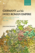 Germany and the Holy Roman Empire Volume 1