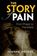 The Story of Pain: From Prayer to Painkillers