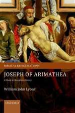 Joseph of Arimathea: A Study in Reception History