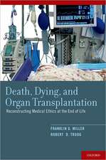 Death, Dying, and Organ Transplantation: Reconstructing Medical Ethics at the End of Life