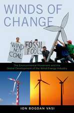 Winds of Change: The Environmental Movement and the Global Development of the Wind Energy Industry