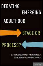 Debating Emerging Adulthood: Stage or Process?