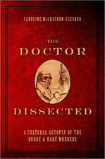 The Doctor Dissected: A Cultural Autopsy of the Burke and Hare Murders