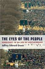 The Eyes of the People: Democracy in an Age of Spectatorship