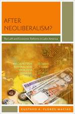 After Neoliberalism?: The Left and Economic Reforms in Latin America