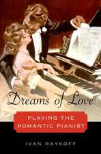 Dreams of Love: Playing the Romantic Pianist