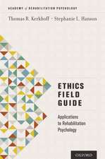 Ethics Field Guide: Applications to Rehabilitation Psychology