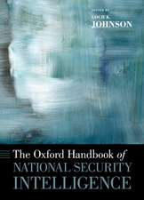 The Oxford Handbook of National Security Intelligence