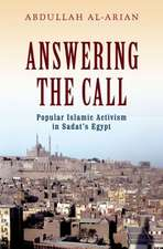 Answering the Call: Popular Islamic Activism in Egypt