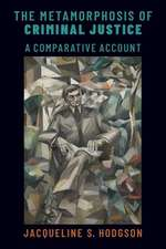 The Metamorphosis of Criminal Justice: A Comparative Account