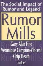 Rumor Mills: The Social Impact of Rumor and Legend