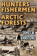 Hunters and Fishermen of the Arctic Forests