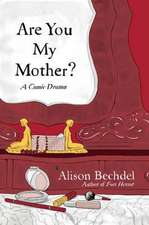 Bechdel, A: Are You My Mother?
