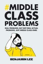 Middle Class Problems