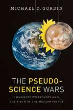 The Pseudoscience Wars – Immanuel Velikovsky and the Birth of the Modern Fringe