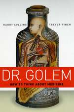 Dr. Golem – How to Think about Medicine