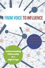 From Voice to Influence – Understanding Citizenship in a Digital Age