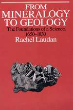 From Mineralogy to Geology – The Foundations of a Science, 1650–1830