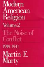 Modern American Religion, Volume 2: The Noise of Conflict, 1919-1941