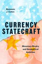 Currency Statecraft – Monetary Rivalry and Geopolitical Ambition