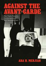 Against the Avant–Garde – Pier Paolo Pasolini, Contemporary Art, and Neocapitalism