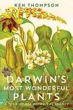 Darwin's Most Wonderful Plants: A Tour of His Botanical Legacy