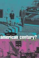 Why the American Century ?