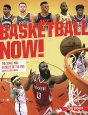 Basketball Now!: The Stars and the Stories of the NBA