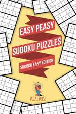 Easy Peasy Sudoku Puzzles