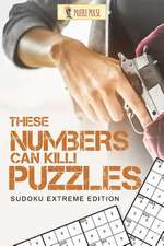 These Numbers Can Kill! Puzzles