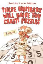 These Numbers Will Drive You Crazy! Puzzles