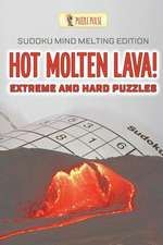 Hot Molten Lava! Extreme and Hard Puzzles