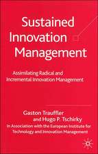 Sustained Innovation Management: Assimilating Radical and Incremental Innovation Management