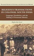 Religious Transactions in Colonial South India: Language, Translation, and the Making of Protestant Identity