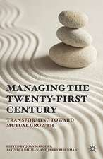 Managing in the Twenty-first Century: Transforming Toward Mutual Growth