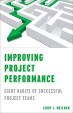 Improving Project Performance: Eight Habits of Successful Project Teams