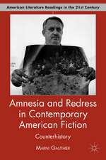 Amnesia and Redress in Contemporary American Fiction: Counterhistory