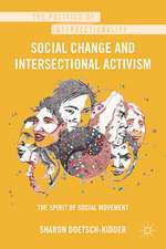 Social Change and Intersectional Activism: The Spirit of Social Movement